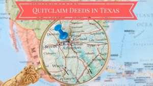 Quitclaim Deeds in Texas